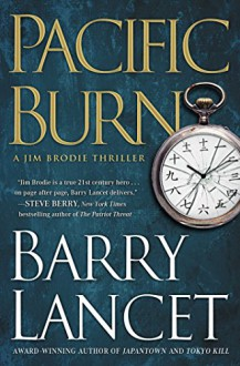 Pacific Burn: A Thriller (A Jim Brodie Novel) - Barry Lancet