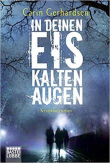 In deinen eiskalten Augen: Kriminalroman (Die Hammarby-Reihe 6) - Carin Gerhardsen, Thorsten Alms