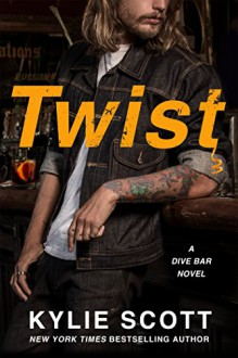 Twist (Dive Bar) - Kylie Scott