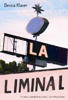 LA Liminal - Becca Klaver