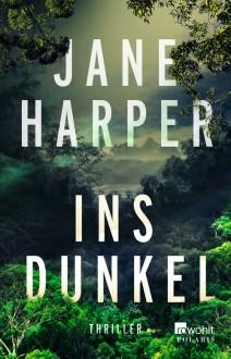 Ins Dunkel (Aaron Falk ermittelt, Band 2) - Jane Harper,Ulrike Wasel,Klaus Timmermann