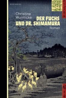 Der Fuchs und Dr. Shimamura - Christine Wunnicke