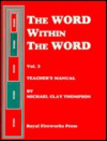 Word Within the Word Student Book 3 - Michael Clay Thompson