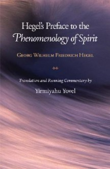 Preface to the Phenomenology of Spirit - Georg Wilhelm Friedrich Hegel, Yirmiyahu Yovel