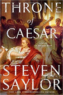 The Throne of Caesar: A Mystery of Ancient Rome - Steven Saylor