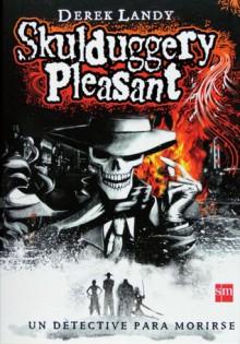 Skulduggery Pleasant (Detective Esqueleto, #1) - Derek Landy