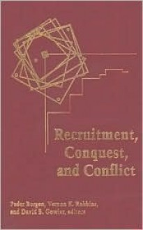 Recruitment, Conquest, and Conflict - David B. Gowler