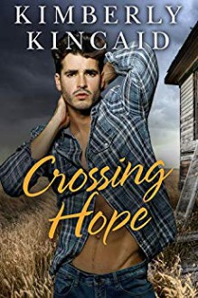 Crossing Hope - Kimberly Kincaid