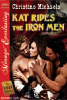 Kat Rides the Iron Men - Christine Michaels