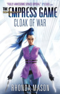 Cloak of War: The Empress Game Trilogy 2 - Rhonda Mason