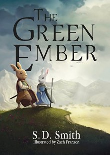 The Green Ember - S.D. Smith,Zach Franzen