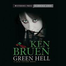 Green Hell: A Jack Taylor Novel - Ken Bruen