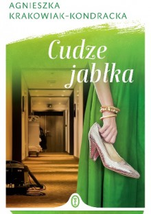 Cudze jabłka - Agnieszka Krakowiak-Kondracka