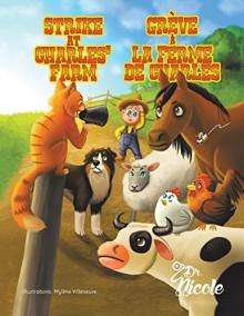 Strike at Charles' Farm - Dr. Nicole