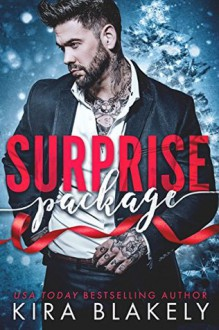 Surprise Package: A Bad Boy Christmas Romance - Kira Blakely