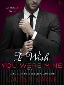 I Wish You Were Mine - Lauren Layne