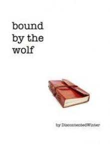 Bound by the Wolf - DiscontentedWinter