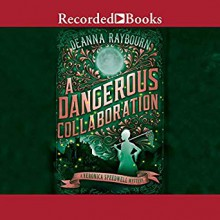 A Dangerous Collaboration (Veronica Speedwell #4) - Deanna Raybourn,Angèle Masters