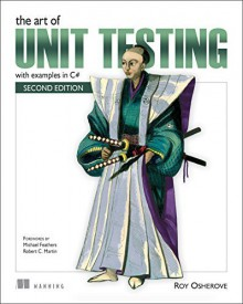 The Art of Unit Testing: with examples in C# 2nd edition by Osherove, Roy (2013) Paperback - Roy Osherove