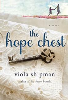 The Hope Chest: A Novel - Viola Shipman