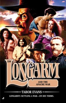 Longarm and the Apache War - Tabor Evans