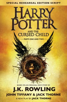 Harry Potter and the Cursed Child - Parts I & II - John Tiffany,Jack Thorne,J.K. Rowling