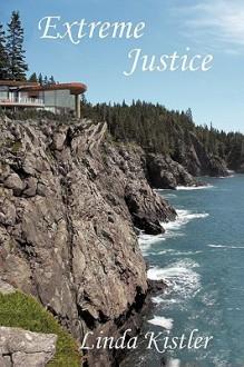 Extreme Justice - Linda Kistler