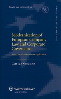 Modernization of European Company Law and Corporate Governance: Some Considerations on Its Legal Limits - Gert-Jan Vossestein, Gert-Jan Vossestein