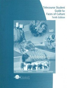 Telecourse Study Guide (Anthropology: The Four Fields) for Haviland/Prins/Walrath's Anthropology: The Human Challenge, 12th - William A. Haviland, Harald E.L. Prins, Bunny McBride, Dana Walrath