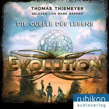 Evolution (3). Die Quelle des Lebens - Thomas Thiemeyer