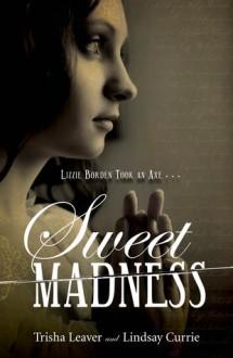 Sweet Madness - Trisha Leaver,Lindsay Currie