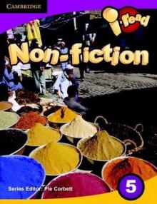 I-Read Pupil Anthology Year 5 Non-Fiction - Pie Corbett