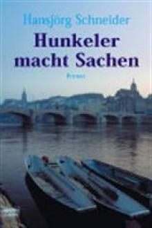 Hunkeler macht Sachen - Hansjörg Schneider