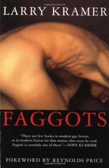 Faggots - Larry Kramer,Reynolds Price
