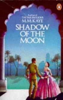 Shadow of the Moon - M.M. Kaye