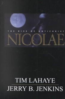 Nicolaethe Rise Of Antichrist - Tim LaHaye