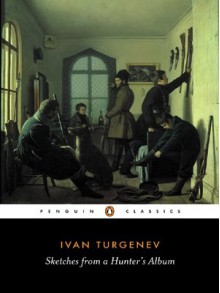 Sketches from a Hunter's Album - Ivan Turgenev, Richard Freeborn
