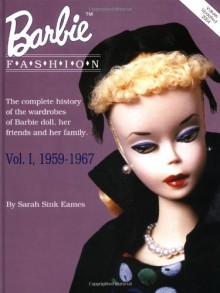 Barbie Doll Fashions 1959-1967 - Sarah Sink Eames