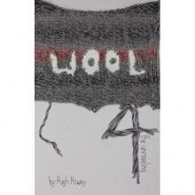 Wool 4: The Unraveling - Hugh Howey