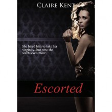 Escorted - Claire Kent