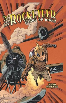 Rocketeer: Cargo of Doom - Mark Waid, Chris Samnee