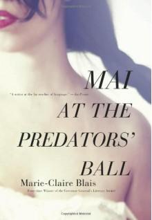 Mai at the Predators' Ball - Marie-Claire Blais, Nigel Spencer