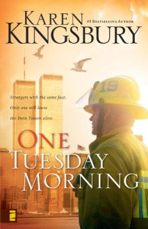 One Tuesday Morning (9/11 Series, #1) - Karen Kingsbury