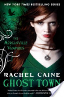 Ghost Town (Morganville Vampires, #9) - Rachel Caine