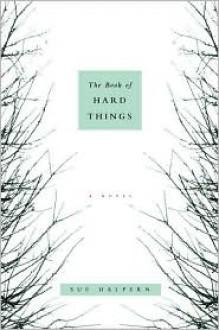 The Book of Hard Things: A Novel - Sue Halpern