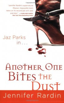 Another One Bites the Dust - Jennifer Rardin