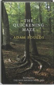 The Quickening Maze - Adam Foulds