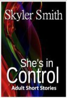 She's in Control - Skyler Smith