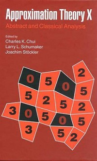 Approximation Theory X: Wavelets, Splines, and Applications - Charles K. Chui, Larry L. Schumaker, Joachim Stockler