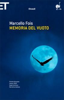 Memoria del vuoto - Marcello Fois